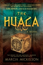 The Huaca ebook by Marcia Mickelson