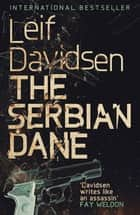 The Serbian Dane ebook by Leif Davidsen