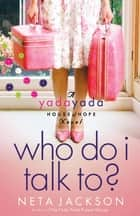 Who Do I Talk To? ebook by Neta Jackson