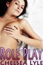 Role Play (Dear Diary, Volume 2) ebook by Chelsea Lyle