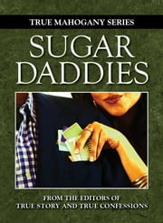 Sugar Daddies ebook by The Editors Of True Story And True Confessions