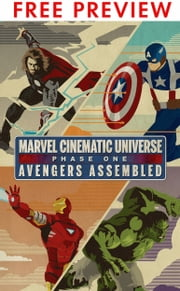 Marvel Cinematic Universe: Phase One: Avengers Assembled FREE PREVIEW PACK ebook by Alex Irvine