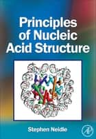 Principles of Nucleic Acid Structure ebook by Stephen Neidle