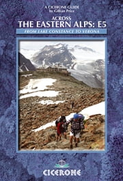 Across the Eastern Alps: E5 - The E5 from Lake Constance to Verona ebook by Gillian Price