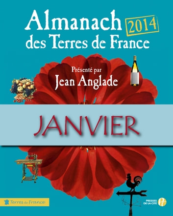 Almanach des Terres de France 2014 Janvier ebook by COLLECTIF