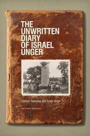 The Unwritten Diary of Israel Unger ebook by Carolyn Gammon,Israel Unger