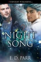 Night Song ebook by E. D. Parr