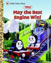 Thomas and Friends: May the Best Engine Win (Thomas & Friends) ebook by Rev. W. Awdry,Tommy Stubbs