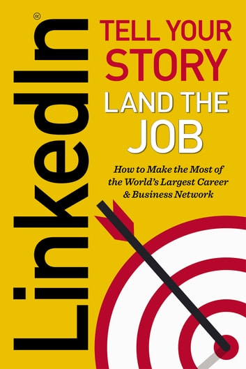 LinkedIn: Tell Your Story, Land The Job ebook by Jeff Norman