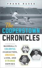 The Cooperstown Chronicles ebook by Frank Russo