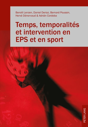 Temps, temporalités et intervention en EPS et en sport ebook by