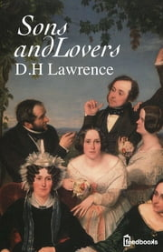 Sons and Lovers ebook by David Herbert Lawrence
