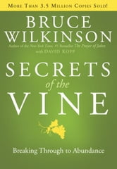 Secrets of the Vine - Breaking Through to Abundance ebook by Bruce Wilkinson