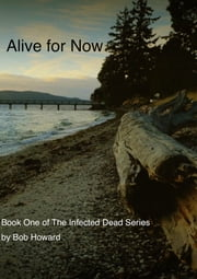 Alive for Now ebook by Bob Howard