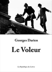 Le Voleur ebook by Georges Darien