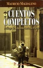 Cuentos completos ebook by Mauricio Magdaleno