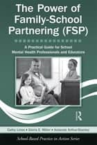 The Power of Family-School Partnering (FSP) ebook by Cathy Lines,Gloria Miller,Amanda Arthur-Stanley