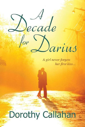 A Decade for Darius ebook by Dorothy Callahan