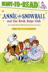Annie and Snowball and the Book Bugs Club ebook by Cynthia Rylant