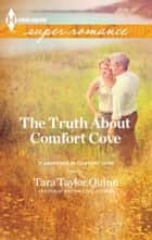 The Truth About Comfort Cove ebook by Tara Taylor Quinn