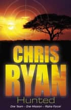 Alpha Force: Hunted - Book 6 ebook by Chris Ryan
