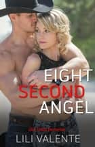 Eight Second Angel ebook by Lili Valente