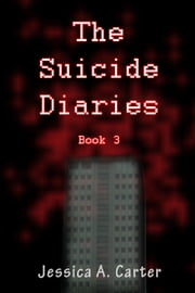 The Suicide Diaries (Book 3) ebook by Jessica Carter