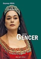 Leyla GENCER ebook by Zeynep Oral