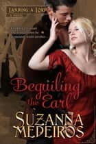 Beguiling the Earl eBook by Suzanna Medeiros