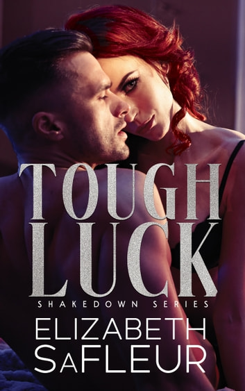 Tough Luck ebook by Elizabeth SaFleur
