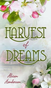 Harvest of Dreams ebook by Alison Henderson