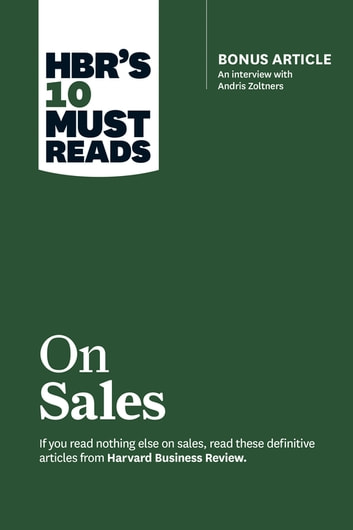 Hbrs 10 must reads on sales with bonus interview of andris hbrs 10 must reads on sales with bonus interview of andris zoltners hbrs fandeluxe Choice Image