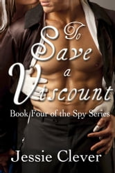 To Save a Viscount ebook by Jessie Clever