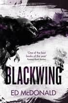 Blackwing - The Raven's Mark Book One ebook by Ed McDonald
