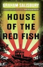 House of the Red Fish ebook by Graham Salisbury