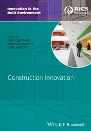 Construction Innovation ebook by Finn Orstavik,Andrew R. J. Dainty,Carl Abbott