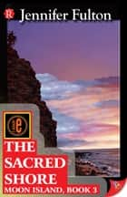 The Sacred Shore ebook by Jennifer Fulton