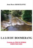 LA LOI DU BOOMERANG ebook by Jean-Pierre MOMCILOVIC