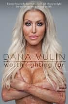 Worth Fighting For ebook by Dana Vulin
