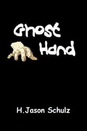 Ghost Hand ebook by H Jason Schulz