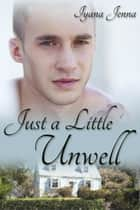 Just a Little Unwell ebook by Iyana Jenna