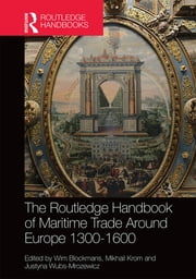 The Routledge Handbook of Maritime Trade around Europe 1300-1600 - Commercial Networks and Urban Autonomy ebook by Kobo.Web.Store.Products.Fields.ContributorFieldViewModel
