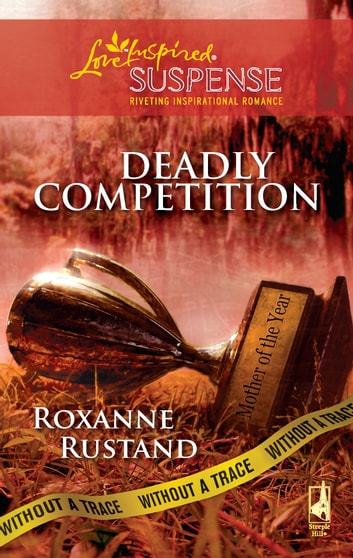 Deadly Competition ebook by Roxanne Rustand