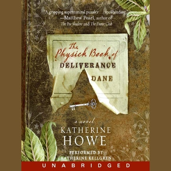 The Physick Book of Deliverance Dane audiobook by Katherine Howe
