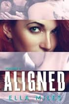 Aligned: Volume 2 ebook by