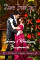 Darcy's Christmas Compromise - A Pride & Prejudice Variation ebook by