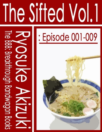 The Sifted Vol.1: Episode 001-009 ebook by Ryosuke Akizuki