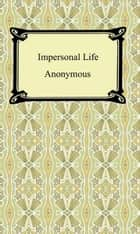 Impersonal Life ebook by Anonymous
