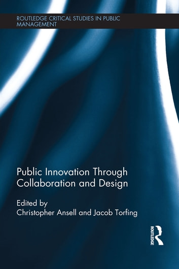 Public Innovation through Collaboration and Design ebook by