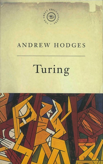 The Great Philosophers: Turing - Turing ebook by Andrew Hodges